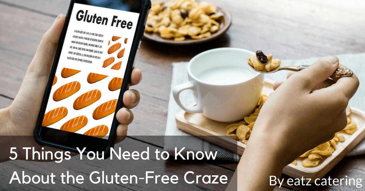5 Things You Need to Know About the Gluten-Free Craze