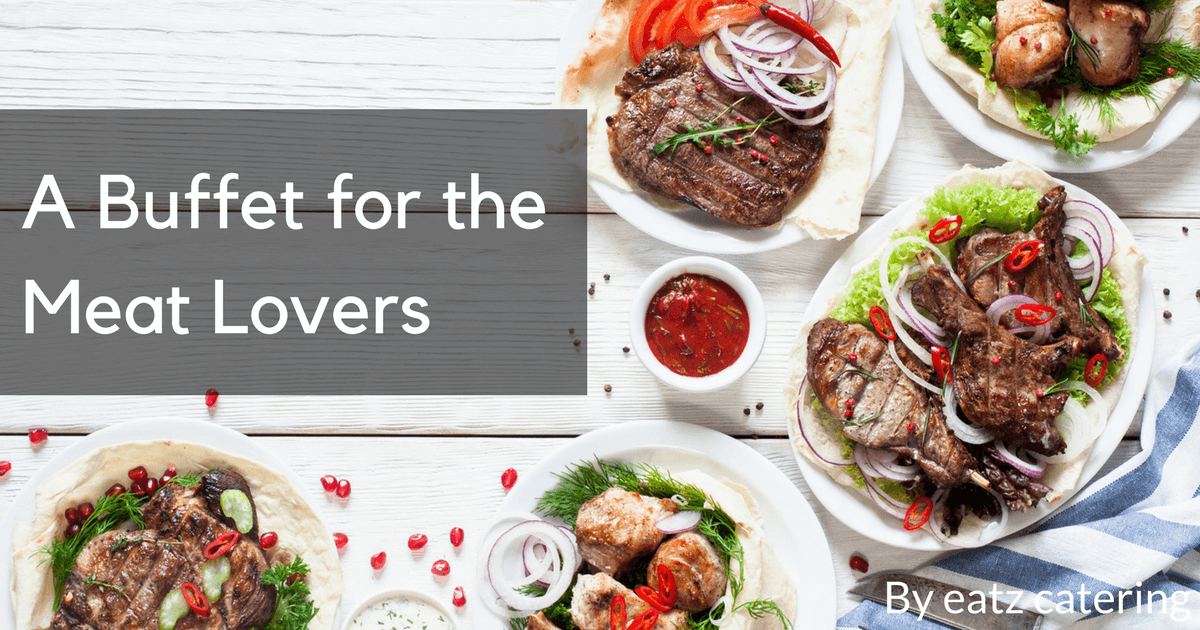 A Buffet for the Meat Lovers