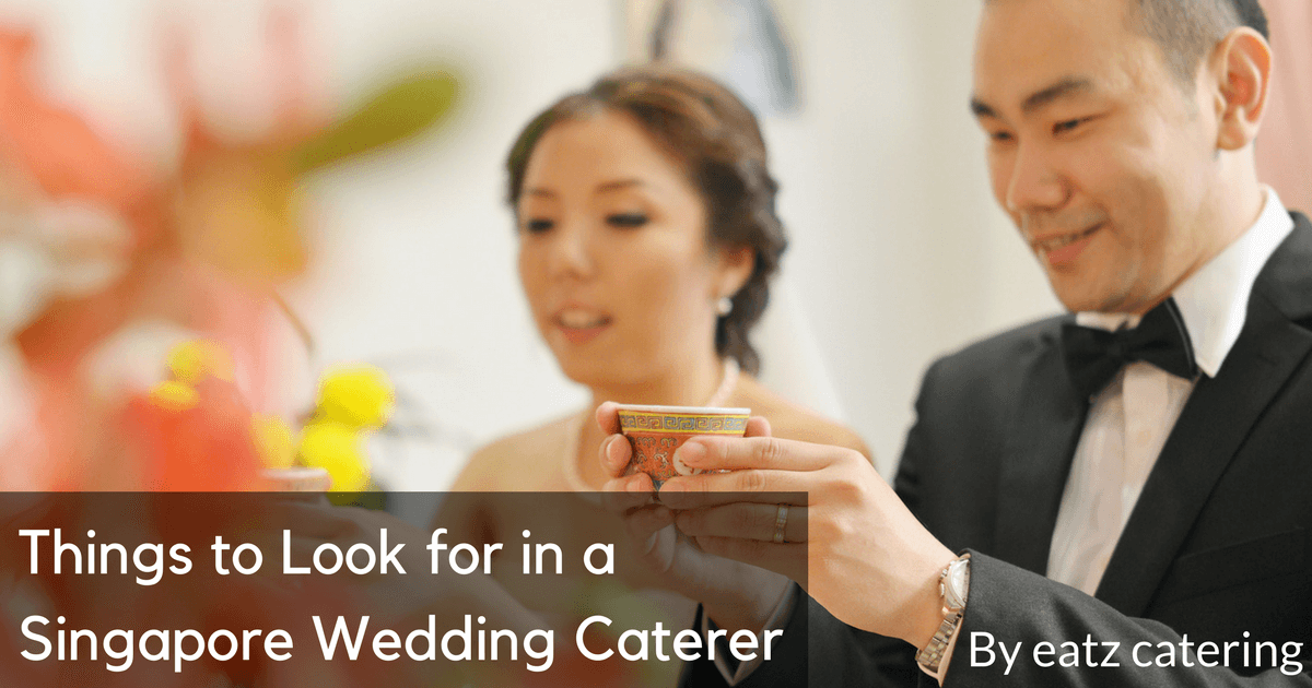 things to look out for in a singapore wedding caterer