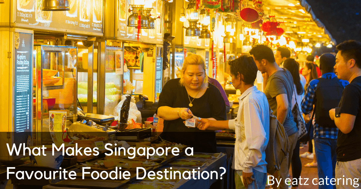 What Makes Singapore a Favourite Foodie Destination?