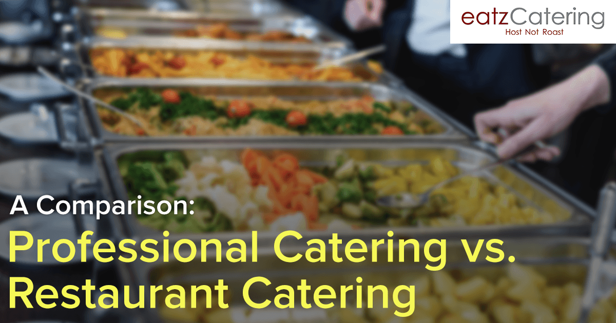 Professional Catering Services Vs. Restaurant Catering
