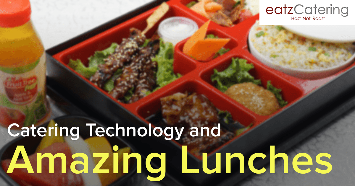 Catering Technology and Amazing Lunches