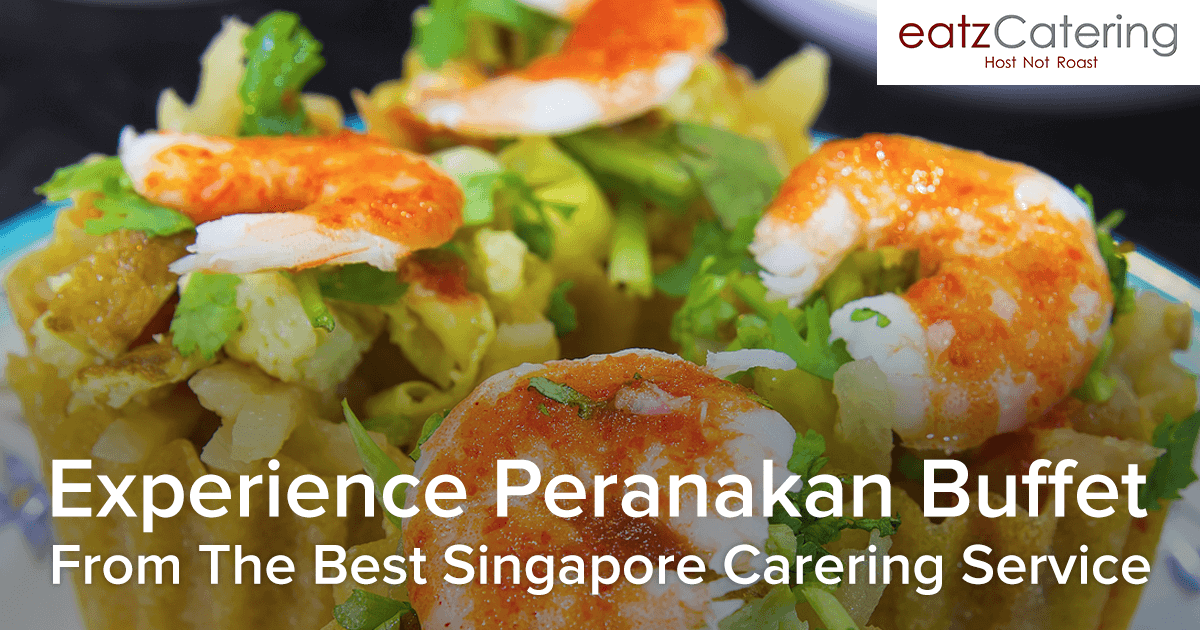 Experience Peranakan Buffet From The Best Singapore Catering Service