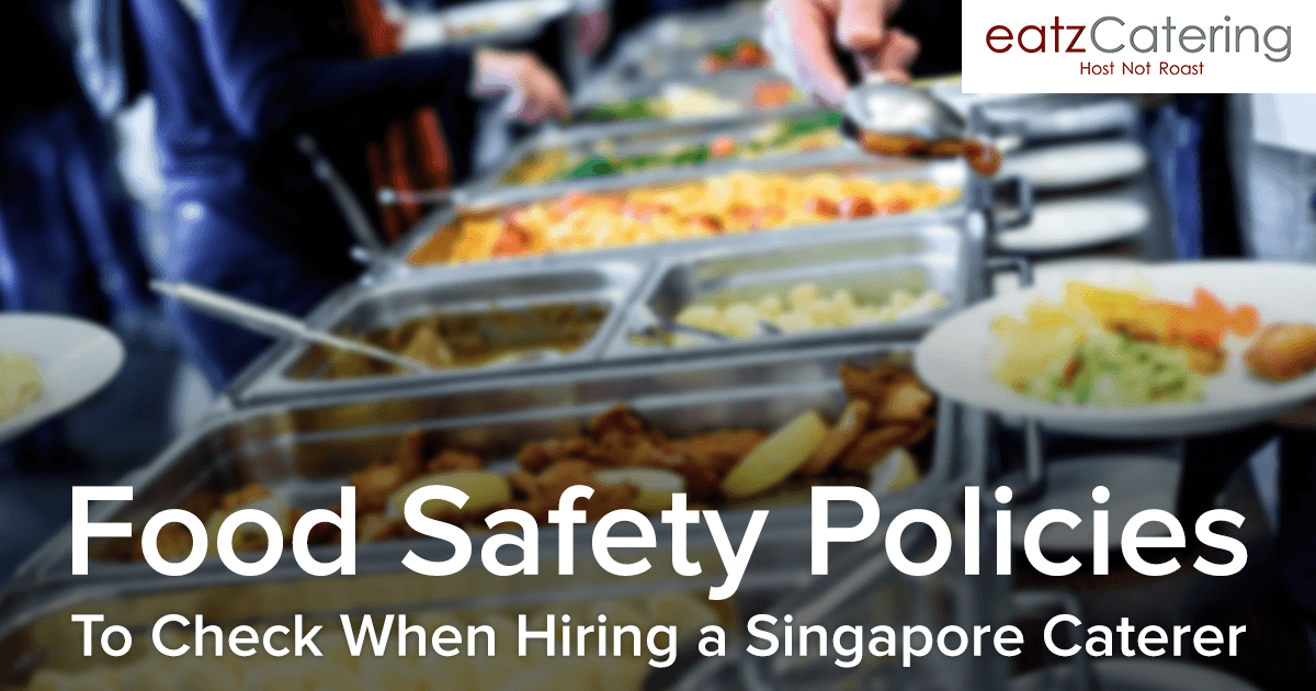 Food Safety Policies to Check When Hiring a Singapore Caterer