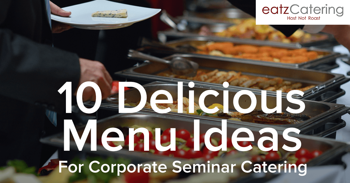 10 Delicious Corporate Buffet Catering Menu Ideas