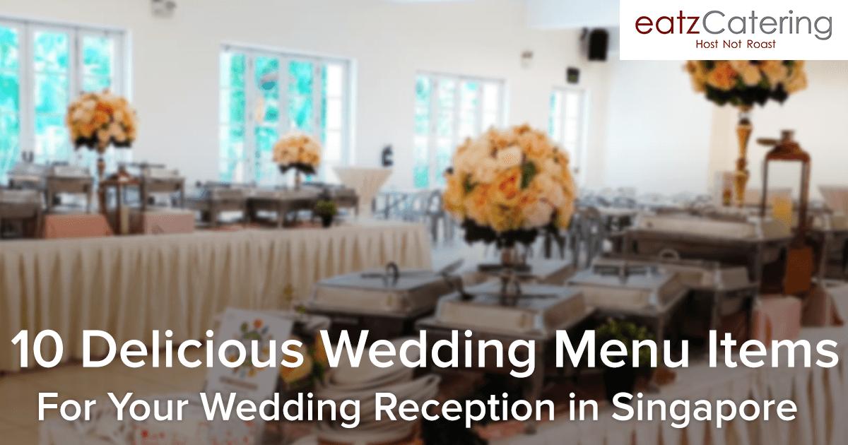 10 delicious wedding reception menu ideas in Singapore