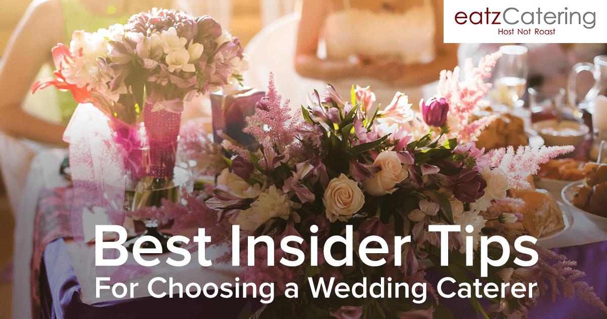 Best Insider Tips for Choosing a Wedding Caterer