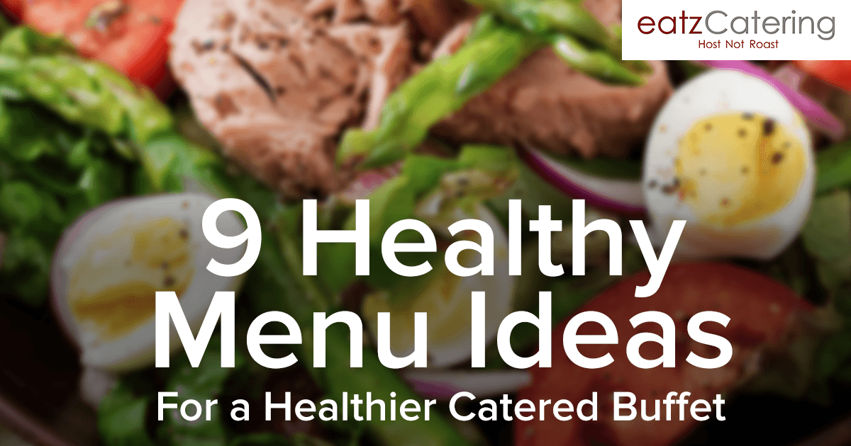 9 Menu ideas for a Catered Healthy Buffet in Singapore