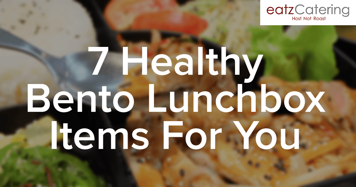 7 Healthy Bento Lunchbox Items For You