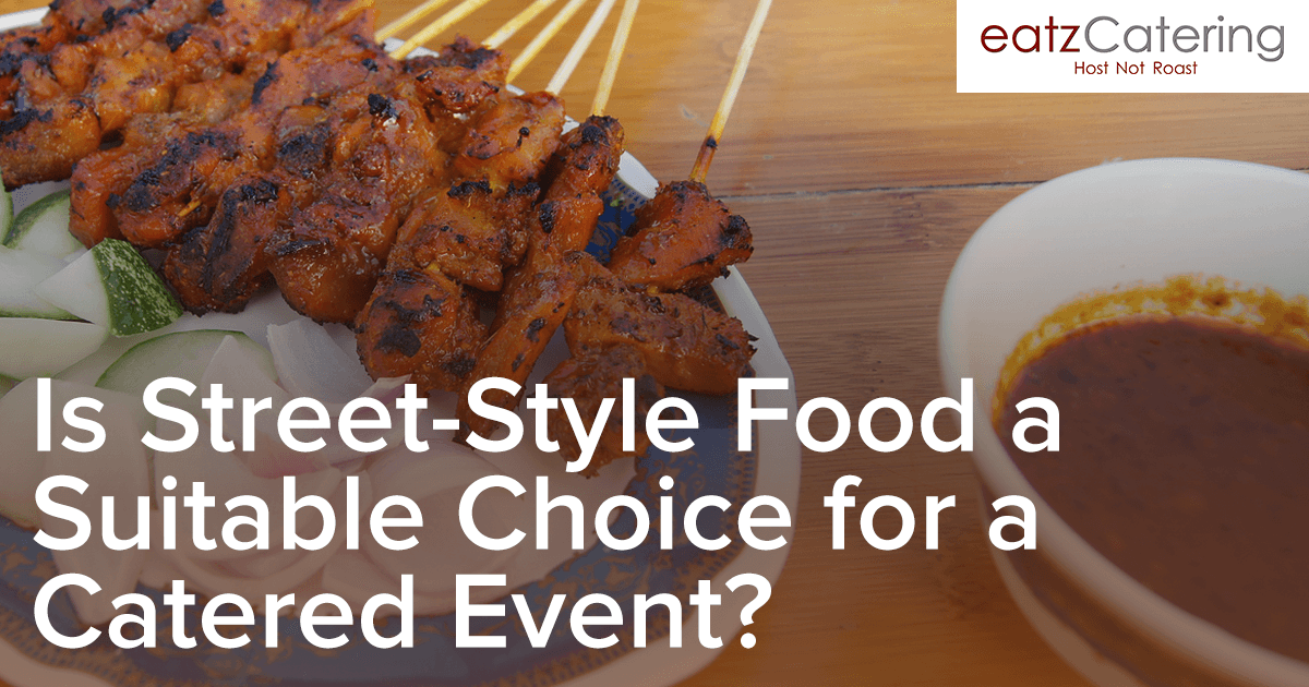Is Street-Style Food a Suitable Choice for a Catered Event?