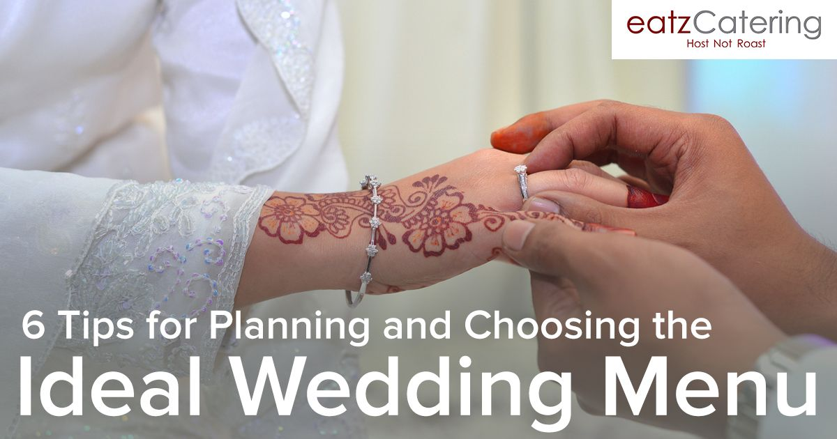 6 Tips for Planning and Choosing the Ideal Wedding Menu