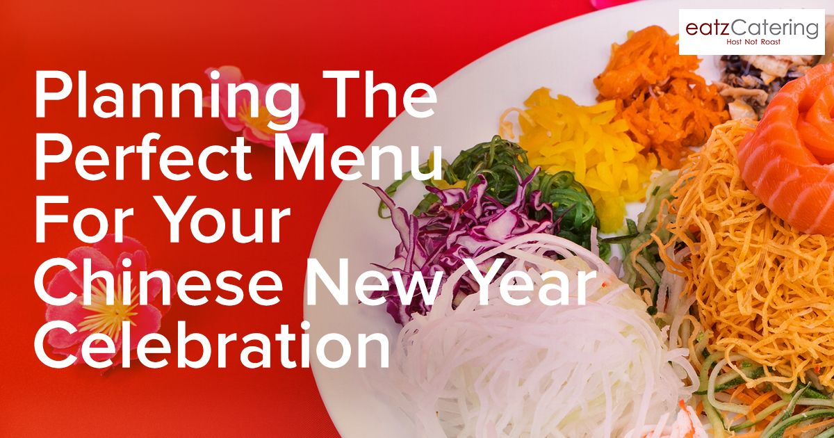 Planning the Perfect Menu for Your Chinese New Year Celebration