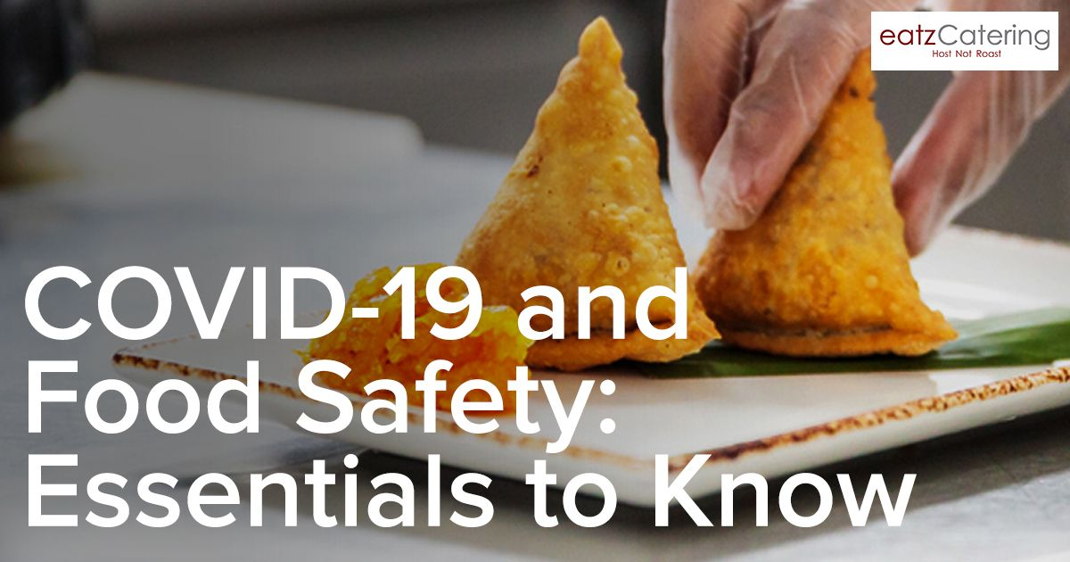 COVID-19 and Food Safety: Essentials to Know